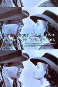 Como Crear Personajes Inolvidables Linda Seger Planeta De Libros