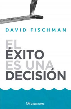 el exito es una decision david fischman pdf descargar