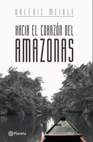 Hacía el corazón del Amazonas