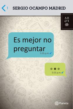 Es Mejor No Preguntar Sergio Ocampo Madrid Planeta De Libros